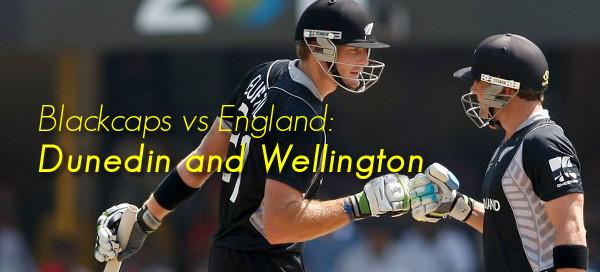 Blackcaps vs England: Dunedin and Wellington