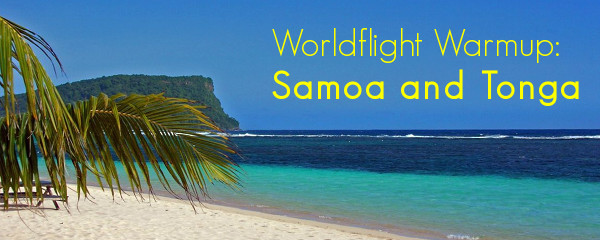 Worldflight Warmup: Samoa and Tonga