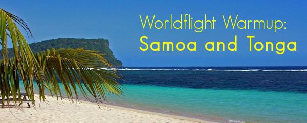 Worldflight Warmup: Samoa and Tonga